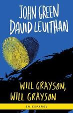 Will Grayson, Will Grayson (spanish Edition): By John Green, David Levithan