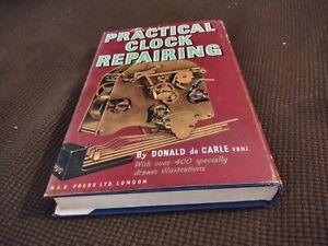 Practical Clock Repairing Donald De Carle 1972 Printing Repair Manual