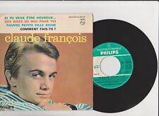 ♫ Claude François  ♫ si tu veux etre heureux ♫  7''  EP 4 titres .philips 864BE