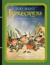 Too Many Leprechauns: Or How That Pot o' Gold Got to the End of the Rainbow: ...