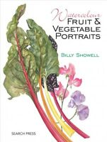 Watercolour Fruit & Vegetable Portraits, Paperback by Showell, Billy, Brand N...