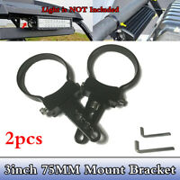 2Pc 3inch 75mm Bullbar Mounting Bracket Roll Cage Tube LED Light Bar Mount Clamp