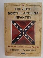 The 28th North Carolina Infantry : A Civil War History and Roster by Casstevens