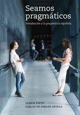 Seamos Pragmáticos : Introducción a la Prágmatica Española by Carlos de...