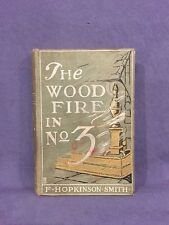 The Wood Fire In No.3 by F.Hopkinson Smith, 1905 Charles Scribner's Sons
