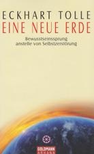 ECKHART TOLLE: EINE NEUE ERDE Transformation Jesus Buddha Bewußtsein Zerstörung