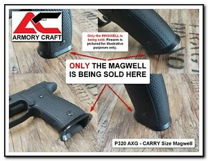 Sig Sauer P320 AXG CARRY Magwell for P320 AXG models P 320 Classic AXG Scorpion