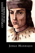 Coplas a la Muerte de Su Padre by Jorge Manrique (2016, Paperback)