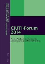 CIUTI-Forum. 2014: Pooling Academic Excellence with Entrepreneurship-ExLibrary