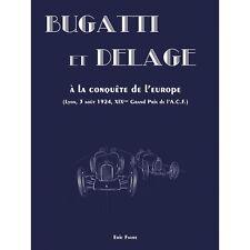 BUGATTI ET DELAGE À LA CONQUÊTE DE L'EUROPE - LYON ACF, 3 AOÛT 1924 - LIVRE NEUF
