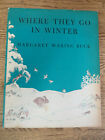 WHERE THEY GO IN WINTER - MARGARET BUCK - 1968