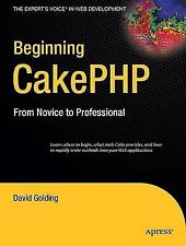 Beginning CakePHP: From Novice to Professional (Beginning from Novice-ExLibrary