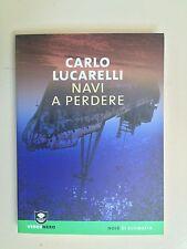 Navi a perdere di Carlo Lucarelli Verdenero 13 Noir di ecomafia Ambiente 2008
