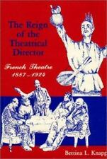 The Reign of the Theatrical Director: French Theatre, 1887-1924