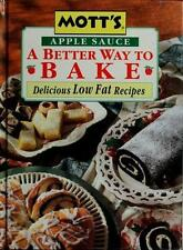 NEW - Mott's Apple Sauce A Better Way to Bake:  Delicious Low Fat Recipes