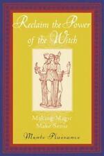 Reclaim the Power of the Witch: Making Magic Make Sense, Monte Plaisance, Good B
