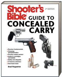 Shooter's Bible Guide to Concealed Carry 2nd Ed. Brad Fitzpatrick (Paperback)