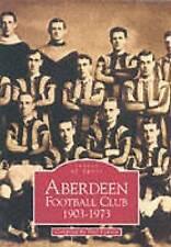 Aberdeen Football Club 1903-1973; Paperback Book; Lunney Paul, 9780752418605