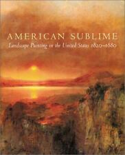 American Sublime: Landscape Painting in the United States 1820-1880