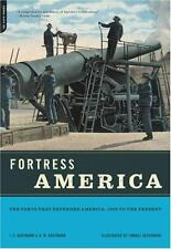 Fortress America: The Forts That Defended America, 1600 to the Present (New Edit