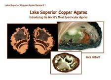 Lake Superior Copper Agates : Introduction to the World's Most Spectacular...