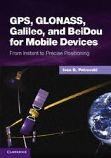Gps, Glonass, Galileo, And Beidou For Mobile Devices: From Instant To Precise...