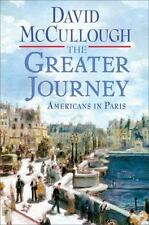 The Greater Journey : Americans in Paris by David McCullough (2011, Hardcover)