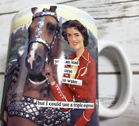 Anne Taintor Coffee Mug You Can Lead A Horse To Water..but I Could Use A Triple