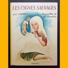 LES CYGNES SAUVAGES Andersen Simonne Baudoin 1966