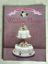 Sugar Inspirations Wedding Flowers by Cynthia Venn
