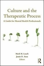 CULTURE AND THE THERAPEUTIC PROCESS - LEACH, MARK M., PH.D. (EDT)/ ATEN, JAMIE D
