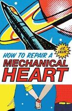 How to Repair a Mechanical Heart by J. C. Lillis (2012, Paperback)