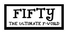 Fifty The Ultimate F-Word Funny Unique Magnet for Fridge or Car New! Great Gift