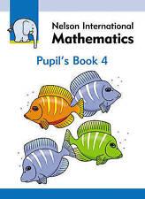 Nelson International Mathematics Pupil's Book 4, Good Condition Book, Morrison,