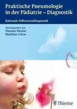 Praktische Pneumologie in der Pädiatrie - Diagnostik von Thomas Nicolai und Matthias Griese (2010, Gebundene Ausgabe)