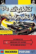 The Sheikh's Batmobile: in Pursuit of American Pop Culture in the Muslim...