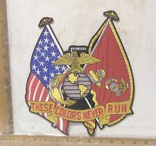 "USMC ""THESE COLORS NEVER RUN"" Embroidered Back Patch"