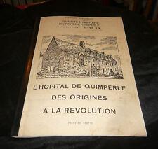 L'HOPITAL DE QUIMPERLE DES ORIGINES A LA REVOLUTION : PREMIERE PARTIE Bretagne
