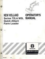 "NEW HOLLAND 72LA MSL QUICK ATTACH  LOADER  OPERATOR'S MANUAL ""NEW"""
