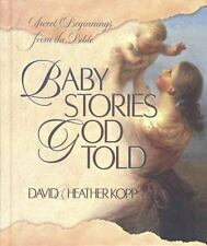 Baby Stories God Told:  Sweet Beginnings from the Bible by Kopp, David, Kopp, H