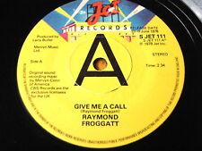 """RAYMOND FROGGATT - GIVE ME A CALL  7"""" VINYL PROMO"""