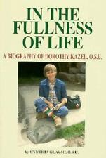 In the Fullness of Life: A Biography of Dorothy Kazel, O.S.U.