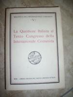 LA QUESTIONE ITALIANA AL TERZO CONGRESSO DELLA INTERNAZIONALE COMUNISTA (LS)
