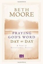 Praying Gods Word Day by Day by Beth Moore