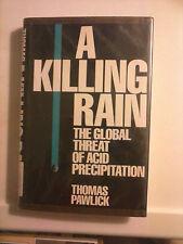 A Killing Rain The Global Threat of Acid Precipitation by Thomas Pawlick 1984 HC