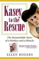 Kasey to the Rescue: The Remarkable Story of a Monkey and a Miracle-ExLibrary
