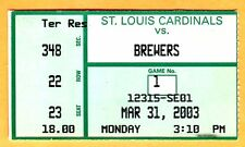 2003 STL CARDINALS OPENING DAY TICKET STUB-3/31/03 VS. BREWERS