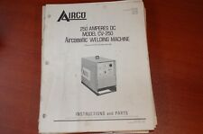 AIRCO ARC Welder CV-250 amp DC Welding Machine Owner Operator Parts Manual book