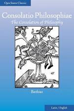 Consolatio Philosophiae : The Consolation of Philosophy by Boethius (2014,...