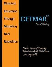 NEW DETMAR: Directed Education Through Modeling and Repetition by Alison Nguyen